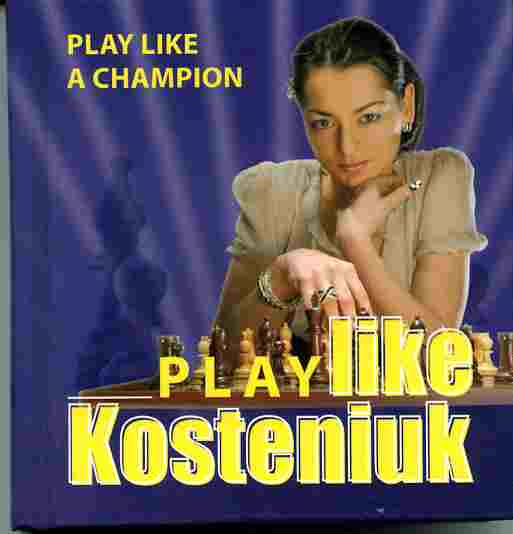 Play like Kosteniuk