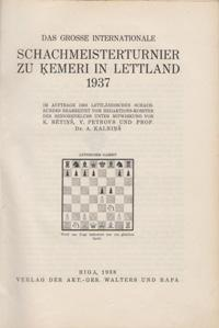 Das Grosse Internationale Schachmeisterturnier Zu Kemeri In Lettland  1937