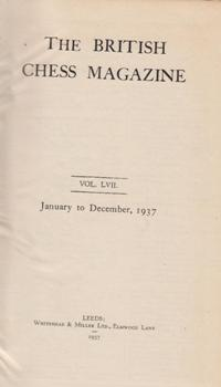 The British Chess Magazine Vol. LVII. January to December, 1937