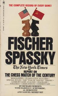 A New York Times Book Fischer - Spassky The New York Gimes Report On The Chess Match Of The Century