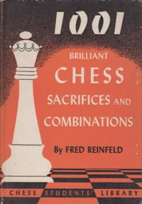 1001 Brilliant Chess Sacrifices and Combinations