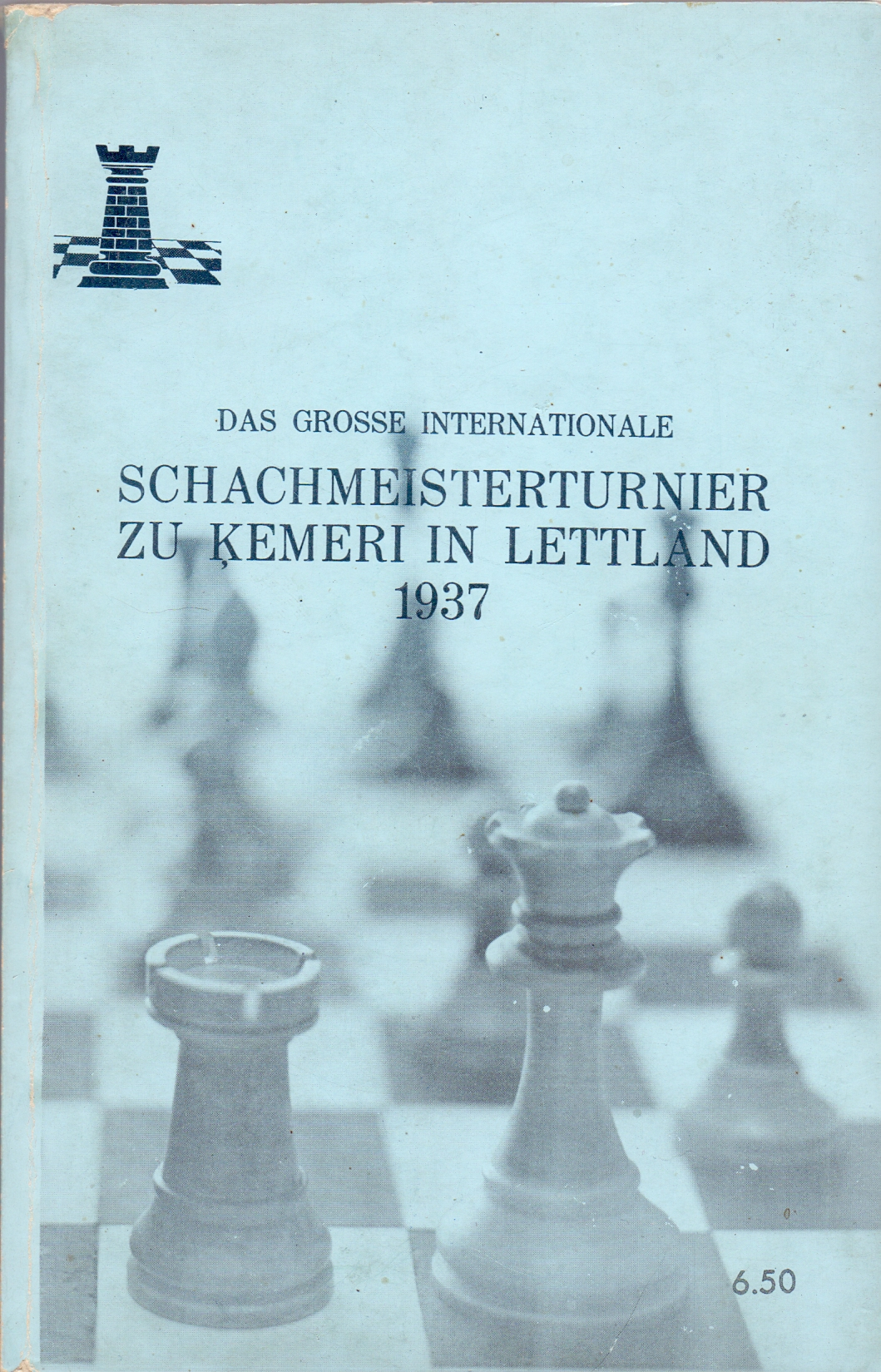 DAS GROSSE INTERNATIONALE SCHACHMEISSTERTURNIER ZU KEMERI IN LETTLAND 1937 (Репринтное Американское издание)